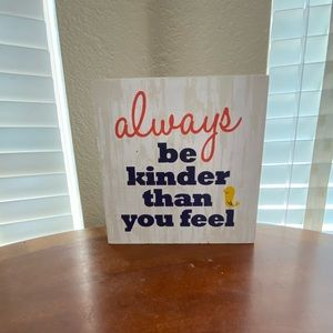 """Decor """"Always Be Kinder than You feel """""""